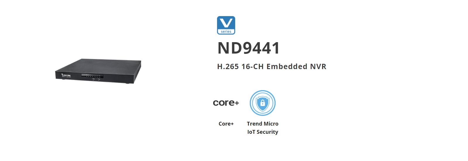 ND9441 | VIVOTEK NVR | H 265/H 264 | 16 Channel | 4 HDD